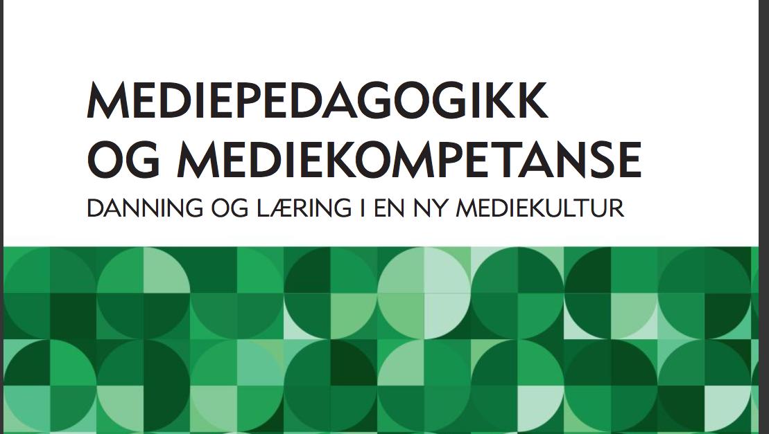 Bokanmeldelse: Mediepedagogikk og mediekompetanse.
